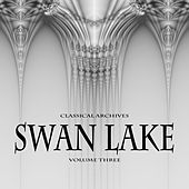 Classical Archives: Swan Lake, Vol. 3 von Various Artists