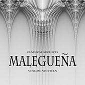 Classical Archives: Malaguena, Vol. 19 by Various Artists