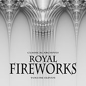 Classical Archives: Royal Fireworks, Vol. 11 by Various Artists
