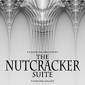 Classical Archives: The Nutcracker Suite, Vol. 8 by Various Artists