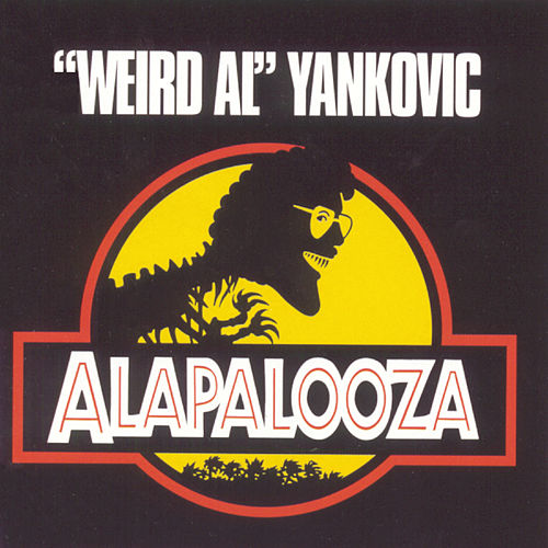 Alapalooza by 'Weird Al' Yankovic