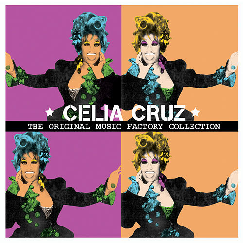 The Original Music Factory Collection: Celia Cruz by Celia Cruz
