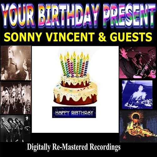 Your Birthday Present - Sonny Vincent & Guests by Various Artists