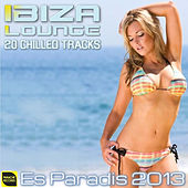 Ibiza Lounge: 20 Chilled Tracks – Es Paradis 2013 by Various Artists