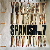 Unmatched Seven: You Can't Do That in Spanish Anymore / Spanish Zappa Tributes Vol. 7 by Various Artists