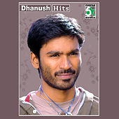 Dhanush Hits by Various Artists