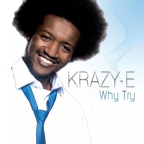Why try by Krazy-e