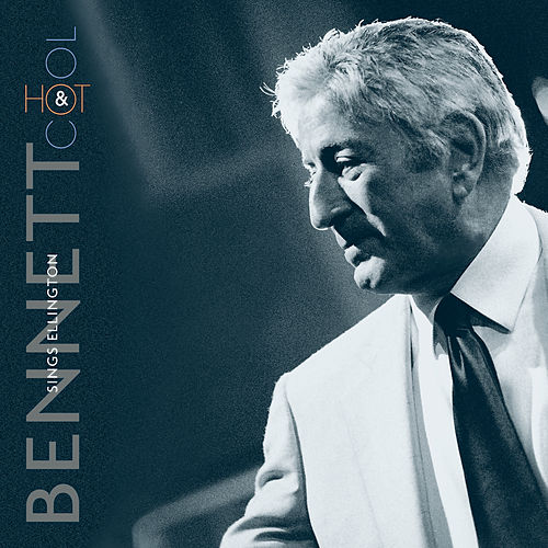 Bennett Sings Ellington Hot & Cool by Tony Bennett