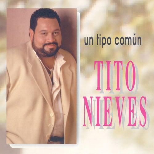 Un Tipo Comun by Tito Nieves