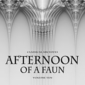 Classical Archives: Afternoon of a Faun, Vol. 10 von Various Artists