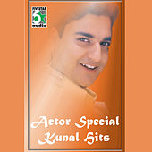 Actor Special Kunal Hits by Various Artists