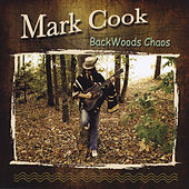 Backwoods Chaos by Mark Cook