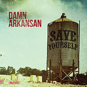Save Yourself by Damn Arkansan