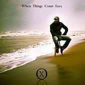 When Things Come Easy by Ox