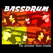 No Answer from Inside by Bassdrum