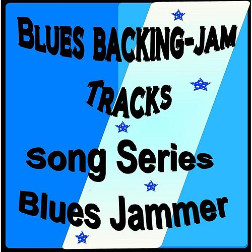 Blues Backing (Jam Tracks Song Series) by Blues Jammer