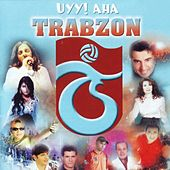 Uyy! Aha Trabzon by Various Artists
