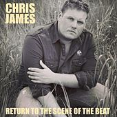 Return to the Scene of the Beat by Chris James