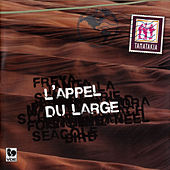 L'appel du large by Ensemble Tamatakia