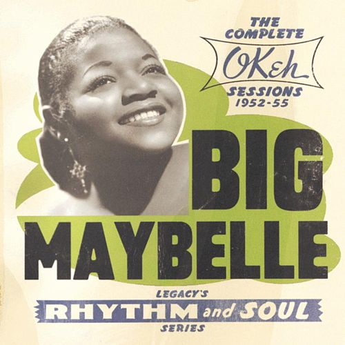 The Complete Okeh Sessions 1952-1955 by Big Maybelle