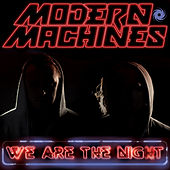 We Are the Night by Modern Machines