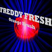 Orange Krush by Freddy Fresh