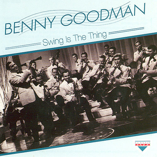 Swing Is The Thing by Benny Goodman