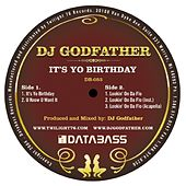 It's Yo Birthday by DJ Godfather