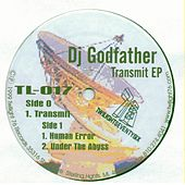 Transmit EP by DJ Godfather
