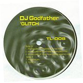 'Glitch by DJ Godfather