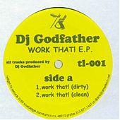 Work That! by DJ Godfather