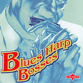 Blues Harp Bosses by Various Artists