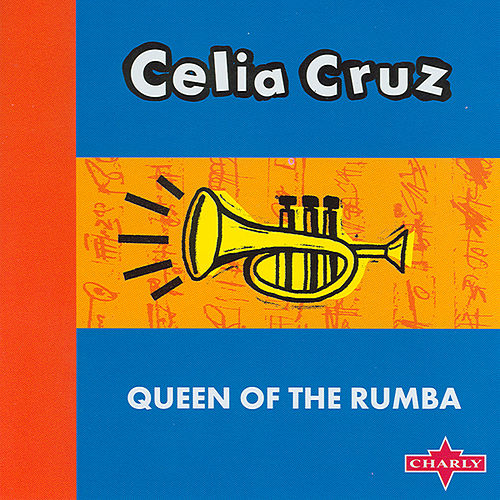 Queen Of The Rumba by Celia Cruz