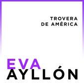 Eva Ayllón, Trovera de América by Eva Ayllón