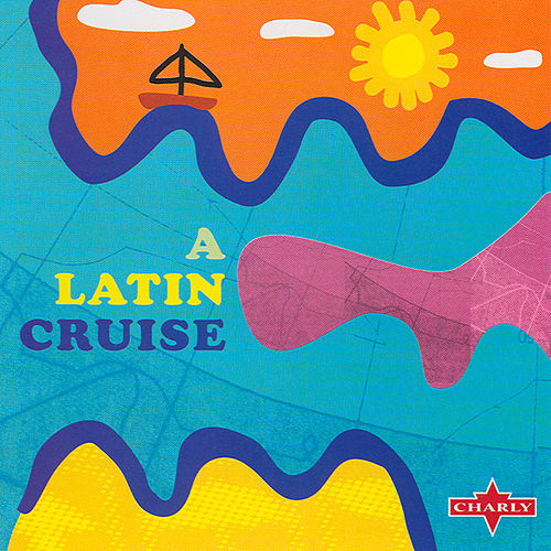 A Latin Cruise by Various Artists