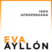 100% Afroperuana by Eva Ayllón