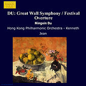 DU: Great Wall Symphony / Festival Overture by Hong Kong Philharmonic Orchestra