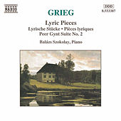 GRIEG: Lyric Pieces / Peer Gynt Suite No. 2 by Balazs Szokolay