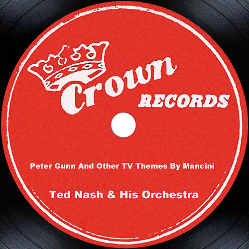Peter Gunn And Other Tv Themes By Mancini by Ted Nash