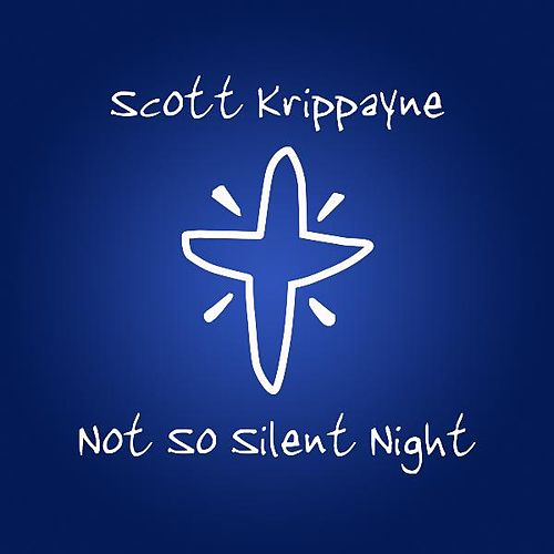 Not so Silent Night by Scott Krippayne