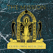 God's Own Medicine by The Mission U.K.