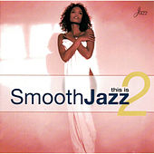 This Is Smooth Jazz 2 by Various Artists