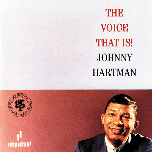 The Voice That Is by Johnny Hartman