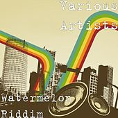 Watermelon Riddim by Various Artists