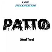 Almost There - Single by Patto