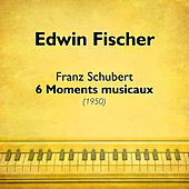 Schubert: 6 Moments musicaux (1950) by Edwin Fischer