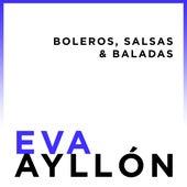 Eva Ayllón... Boleros, Salsas & Baladas by Eva Ayllón