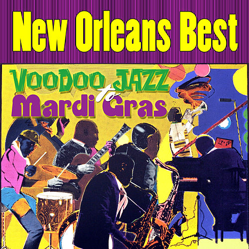 New Orleans Best - Voodoo Jazz to Mardi Gras by Various Artists