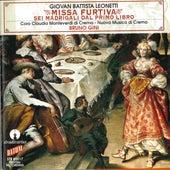 Leonetti: Missa Furtiva, Sei madrigali del primo libro by Various Artists