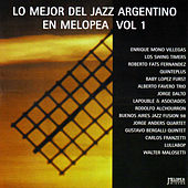 Lo Mejor del Jazz Argentino (Melopea) Vol. 1 by Various Artists